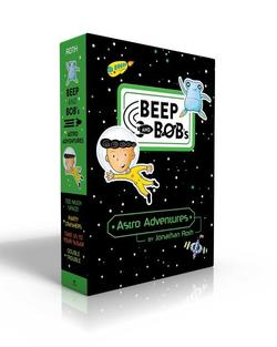 Beep and Bob's Astro Adventures: Too Much Space!; Party Crashers; Take Us to Your Sugar; Double Trouble (Boxed Set) book