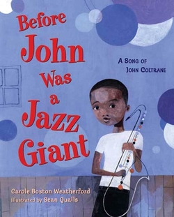 Before John Was a Jazz Giant: A Song of John Coltrane book
