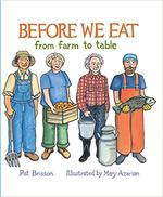 Before We Eat: From Farm to Table book