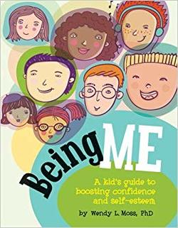 Being Me: A Kid's Guide to Boosting Confidence and Self-Esteem book