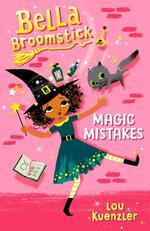 Bella Broomstick #1: Magic Mistakes book
