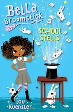 Bella Broomstick #2: School Spells book