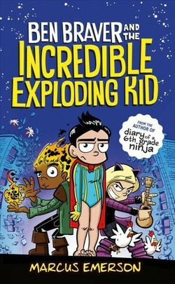 Ben Braver and the Incredible Exploding Kid book
