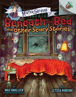 Beneath the Bed and Other Scary Stories book