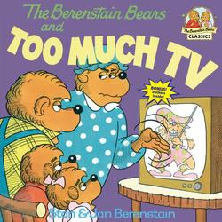 Berenstain Bears and Too Much TV book
