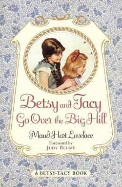 Betsy and Tacy Go Over the Big Hill book
