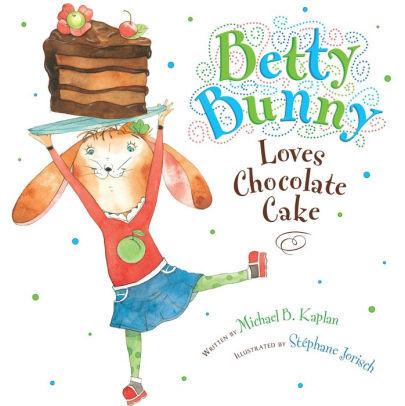 Betty Bunny Loves Chocolate Cake Book