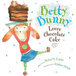Betty Bunny Loves Chocolate Cake book