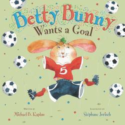 Betty Bunny Wants a Goal Book
