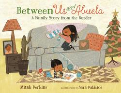 Between Us and Abuela: A Family Story from the Border book
