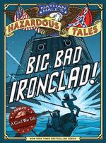 Big Bad Ironclad!: A Civil War Tale book