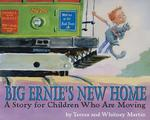 Big Ernie's New Home: A Story for Children Who Are Moving book