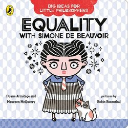 Big Ideas for Little Philosophers: Equality with Simone de Beauvoir book