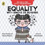 Big Ideas for Little Philosophers: Equality with Simone de Beauvoir book