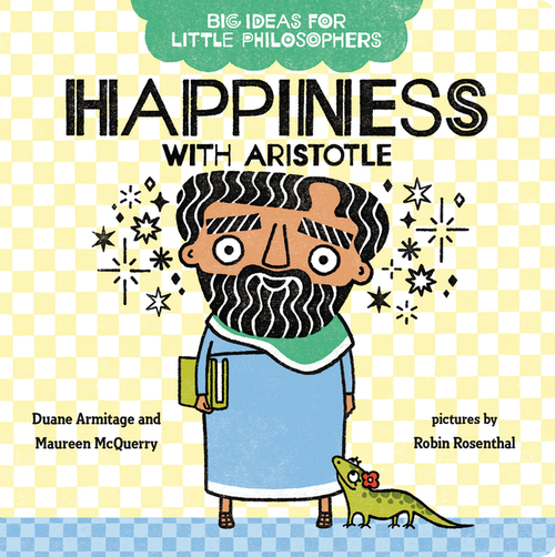 Big Ideas for Little Philosophers: Happiness with Aristotle book