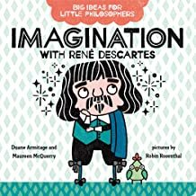 Big Ideas for Little Philosophers: Imagination with René Descartes book