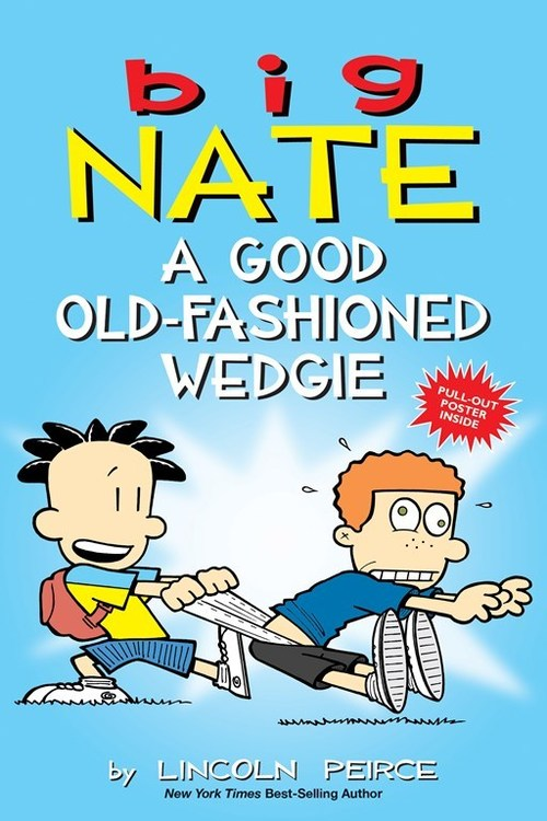 Big Nate: a Good Old-Fashioned Wedgie book
