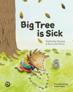 Big Tree Is Sick: A Story to Help Children Cope with the Serious Illness of a Loved One book