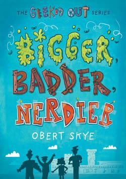 Bigger, Badder, Nerdier book