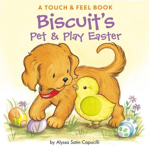 Biscuit's Pet & Play Easter: A Touch & Feel Book book