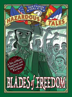 Blades of Freedom: A Tale of Haiti, Napoleon, and the Louisiana Purchase book