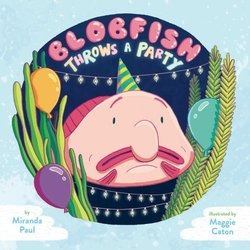 Blobfish Throws a Party book
