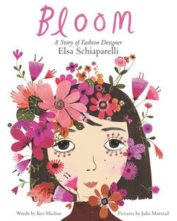 Bloom: A Story of Fashion Designer Elsa Schiaparelli book