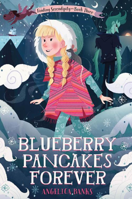 Blueberry Pancakes Forever: Finding Serendipity Book Three book
