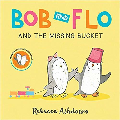 Bob and Flo and the Missing Bucket (Board Book) book