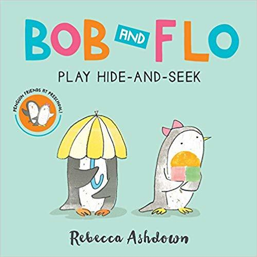 Bob and Flo Play Hide-and-Seek book