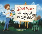 Bob Ross and Peapod the Squirrel book