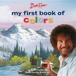Bob Ross: My First Book of Colors book
