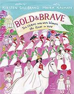 Bold & Brave: Ten Heroes Who Won Women the Right to Vote book