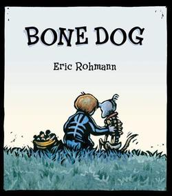 Bone Dog: A Picture Book book