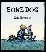 Bone Dog: A Picture Book book
