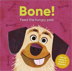 Bone!: Feed the Hungry Pets book