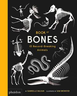 Book of Bones: 10 Record-Breaking Animals book