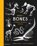 Book of Bones: 10 Record-Breaking Animals book