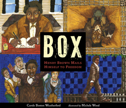 Box: Henry Brown Mails Himself to Freedom book