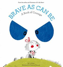 Brave As Can Be: A Book of Courage book