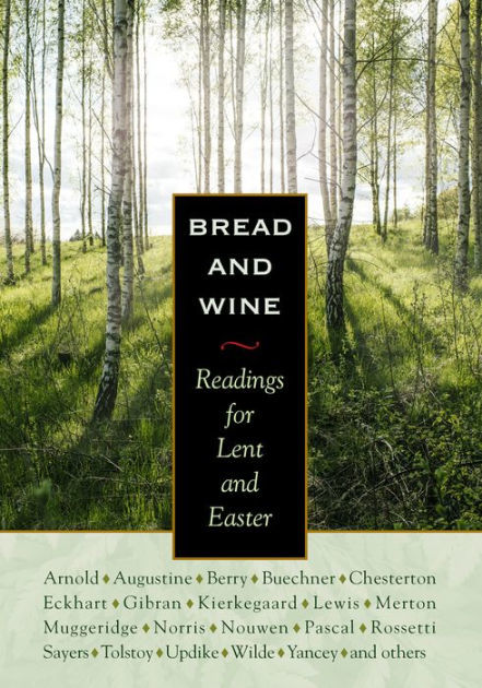 Bread and Wine: Readings for Lent and Easter book
