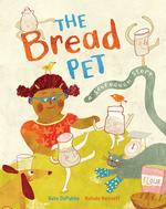 Bread Pet: A Sourdough Story book