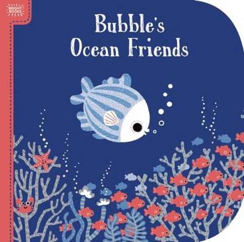 Bright Books: Bubble's Ocean Friends book