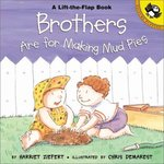 Brothers are for Making Mud Pies book