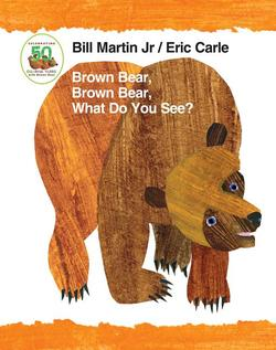 Brown Bear, Brown Bear, What Do You See? 50th Anniversary Edition Padded Board Book book