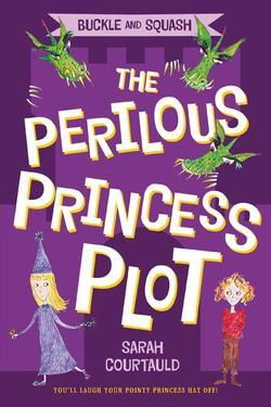 Buckle and Squash: The Perilous Princess Plot book