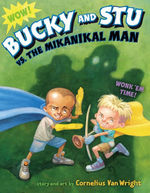 Bucky and Stu Vs. the Mikanikal Man book
