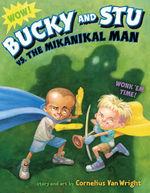 Bucky and Stu Vs. the Mikanikal Man book