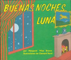 Buenas Noches, Luna: Goodnight Moon Board Book (Spanish Edition) book