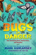 Bugs in Danger: Our Vanishing Bees, Butterflies, and Beetles book